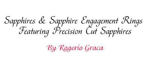 Sapphires and Sapphire Engagement Rings featuring precision cut sapphires by Rogerio Graca
