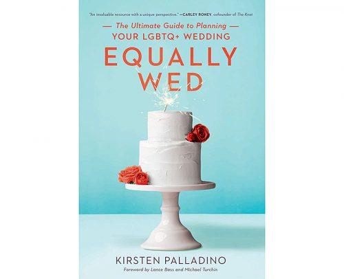 wedding planner book equally wed the ultimate guide to planning your LGBTQ wedding