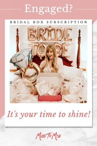 miss to mrs bridal subscription boxes it is your time to shine